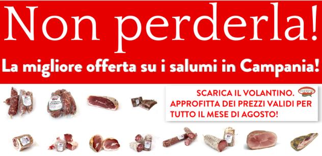 Non perderla: la migliore offerta su i salumi in Campania!