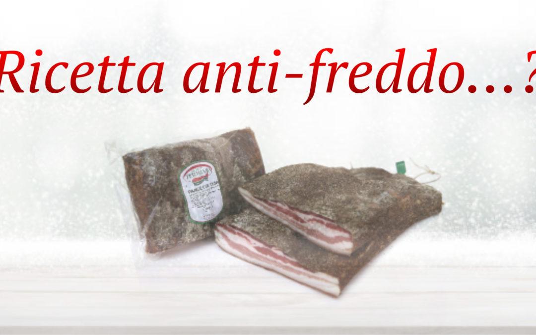 Ricetta anti-neve, pancetta e…?