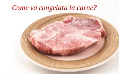 Come va congelata la carne?